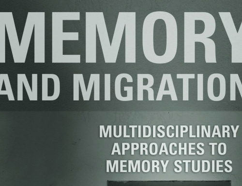 Memory and Migration: multidisciplinary approaches to memory studies